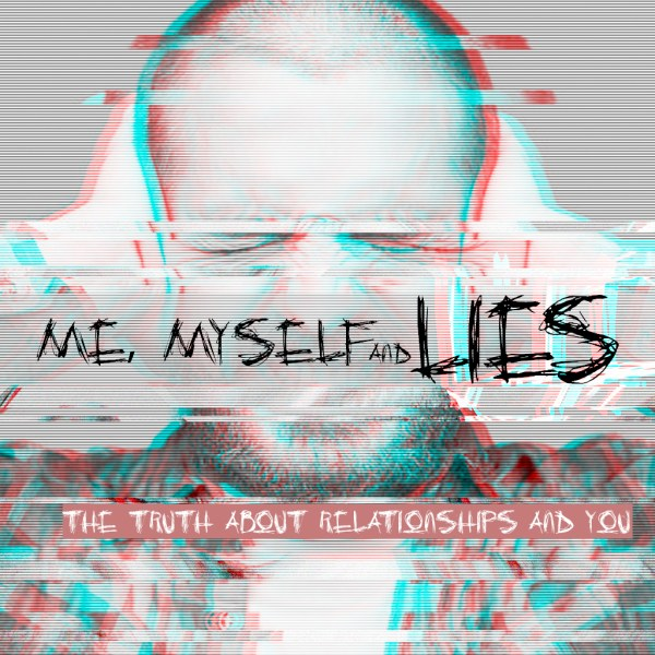 Me, Myself and Lies