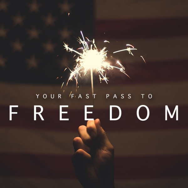Your Fast Pass To Freedom