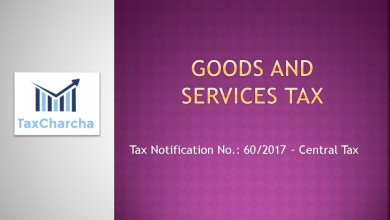 Photo of 60/2017-Central Tax ,dt. 15-11-2017 – Seeks to extend the time limit for furnishing the return in FORM GSTR-5, for the months of July to October, 2017