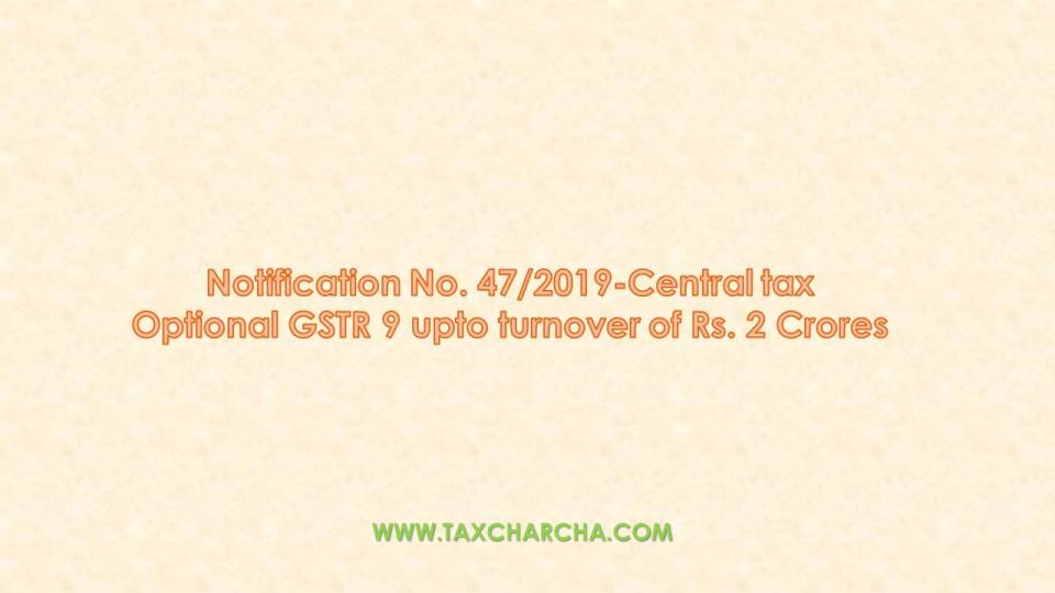 notification no.47/2019-central tax