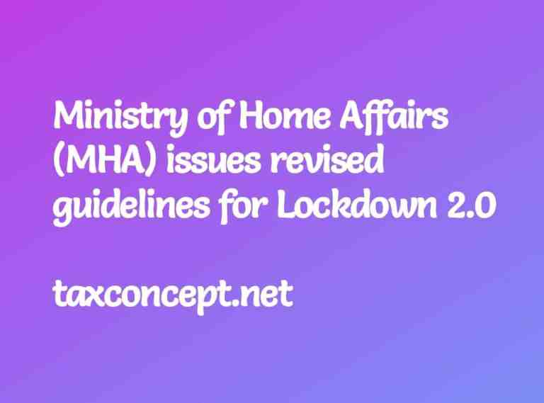 MINISTRY OF HOME AFFAIRS (MHA) ISSUES REVISED GUIDELINES FOR LOCKDOWN 2.0