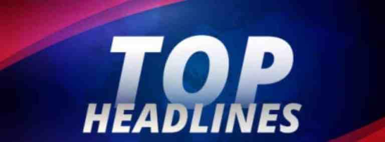 02-09-20 TOP NEWS HEADLINES