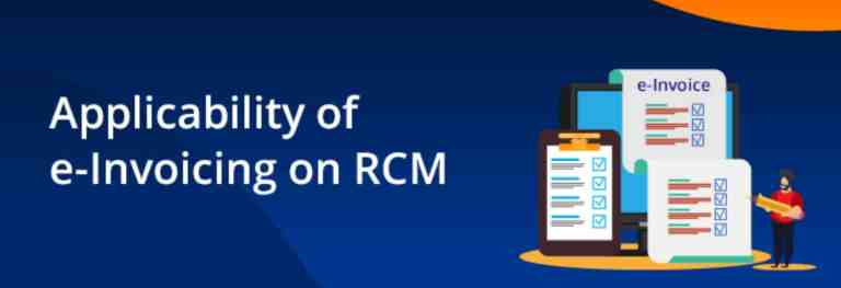 Applicability of e-Invoicing under GST on Reverse Charge Mechanism