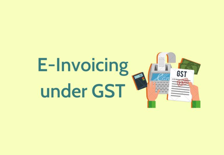 E-Invoicing Under GST: Applicability of E-Invoicing