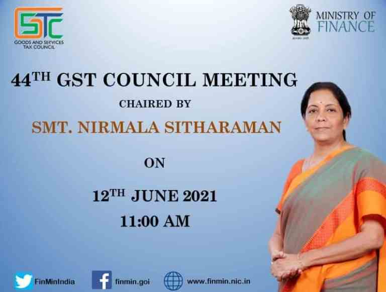 44th GST Council Meeting on 12th June 2021