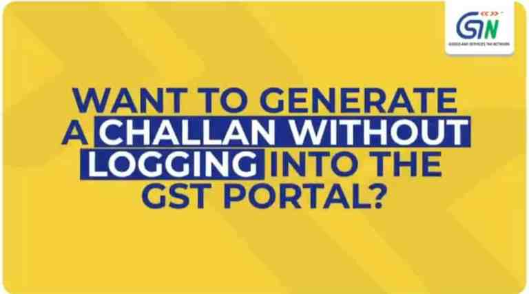 Want to generate CHALLAN WITHOUT LOGGING IN THE GST PORTAL? Here's all you need to know!