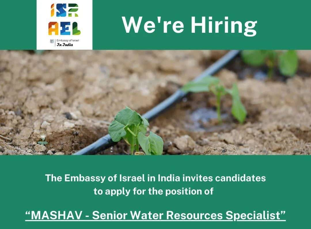 """Embassy of Israel in India invites candidates to apply for the position of """"MASHAV - Senior Water Resources Specialist"""""""