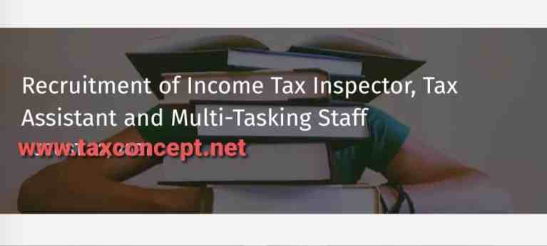 Recruitment of Income Tax 2021: Few days left to apply IT Inspector, Tax Assistant and Multi-Tasking Staff
