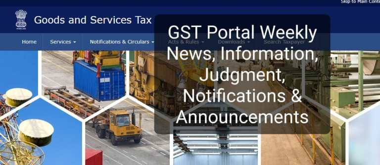 Latest GST Portal Weekly News, Information, Judgment, Notifications & Announcements [Period 04/10/21 to 10/10/21]