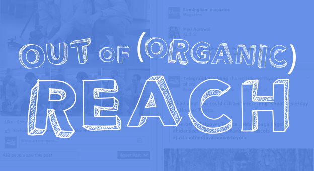 Organic Reach Is Over. What About Now?
