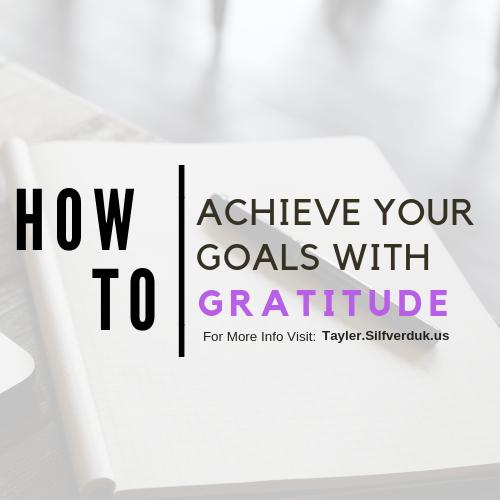 Achieve your Goals with Gratitude