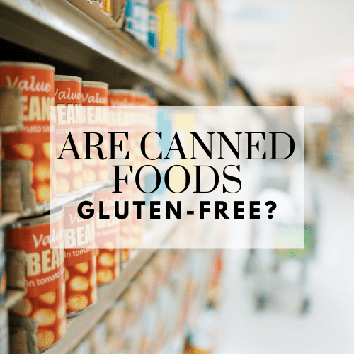 Are canned foods gluten-free?
