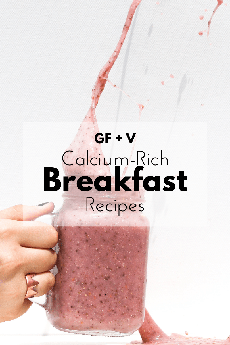 Calcium Rich Breakfast Recipes (Gluten-Free and Plant-Based)
