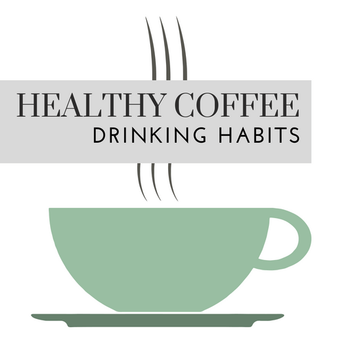 Hydrate and Caffeinate – Healthy Coffee Drinking Habits