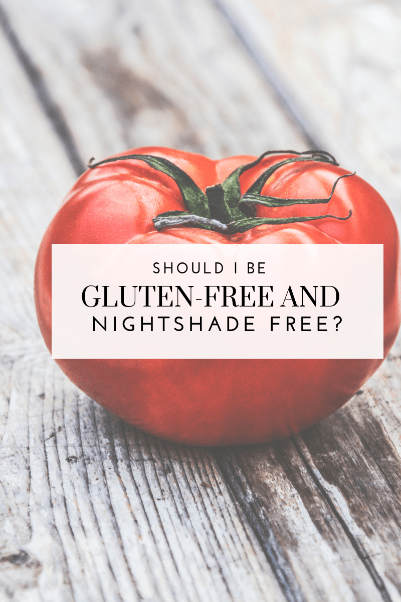 Should I be Gluten-free and Nightshade Free?