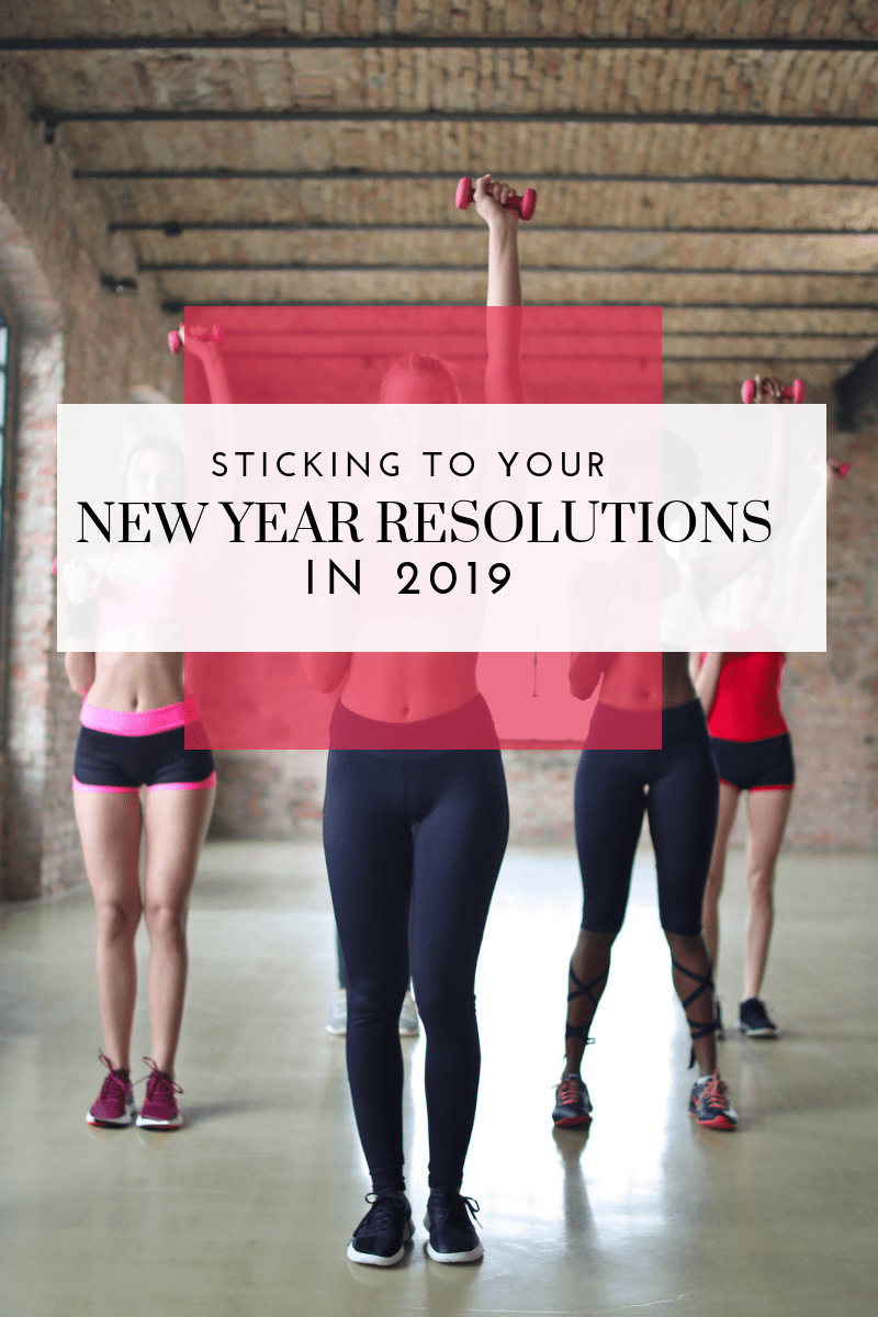 Sticking to Your New Year's Resolutions in 2019