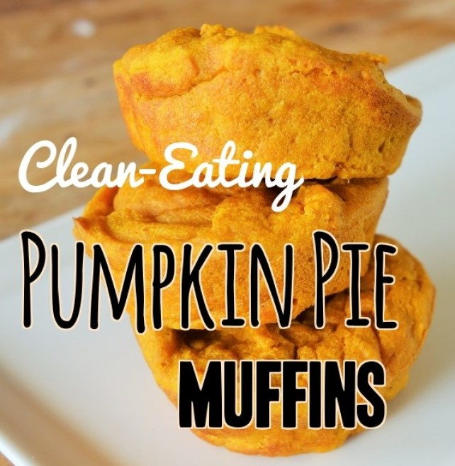 Clean Eating, Healthy Pumpkin Pie Muffins