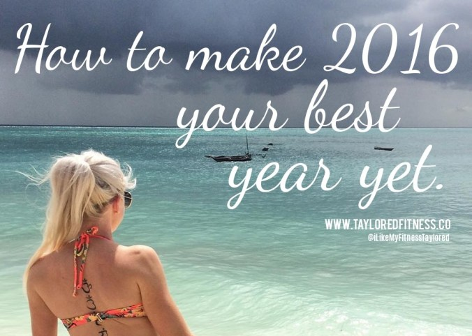 How to make 2016 YOUR Best Year Yet!