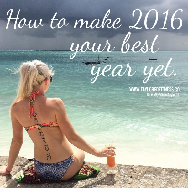 How to make 2016 your best year yet