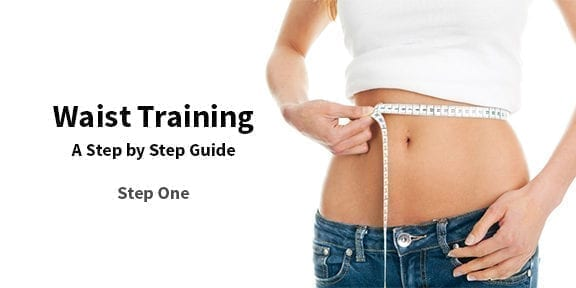How to Waist Train: A Step by Step Guide
