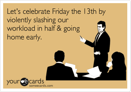 Friday the 13th work