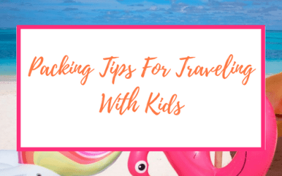Packing Tips For Traveling With Kids (Without Depriving Yourself)