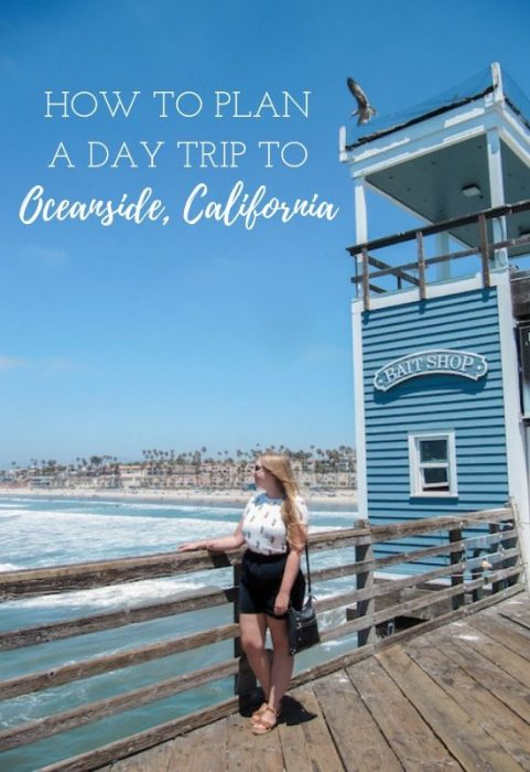 How to Plan a Day Trip to Oceanside, California