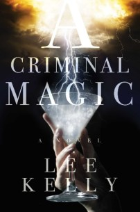 A-Criminal-Magic-by-Lee-Kelly-book-cover