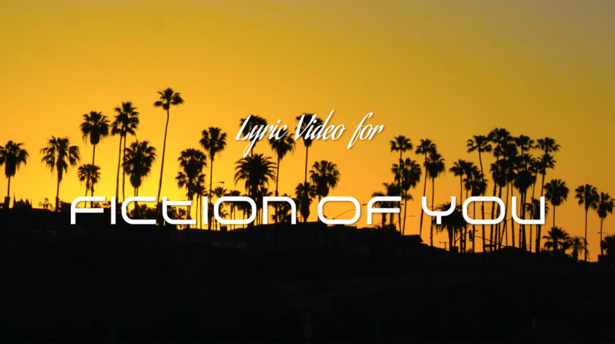 Fiction of You Lyric Video
