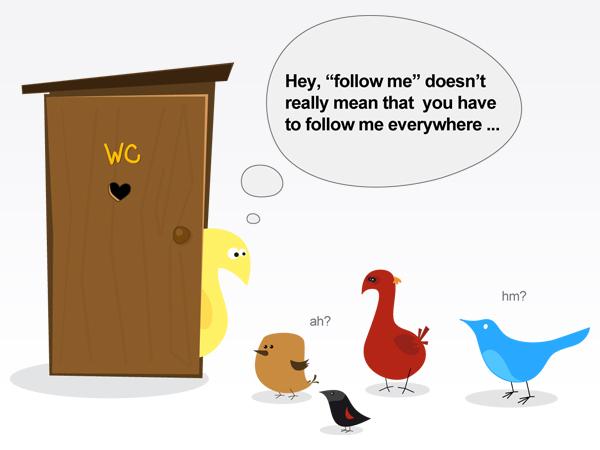 Don't follow me everywhere (http://www.pink-sheep.com/twitter-nonsense/wp-content/uploads/2008/07/1july1.jpg)