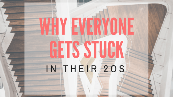 Why everyone gets stuck in their 20s