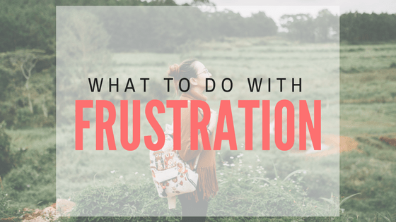 What to do with frustration