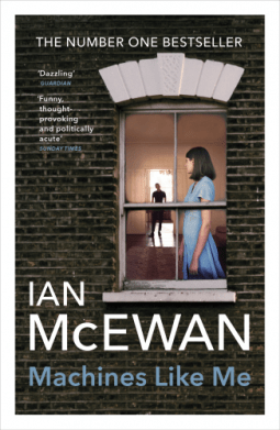 Machines Like Me by Ian McEwan is a glimpse at an alternative history