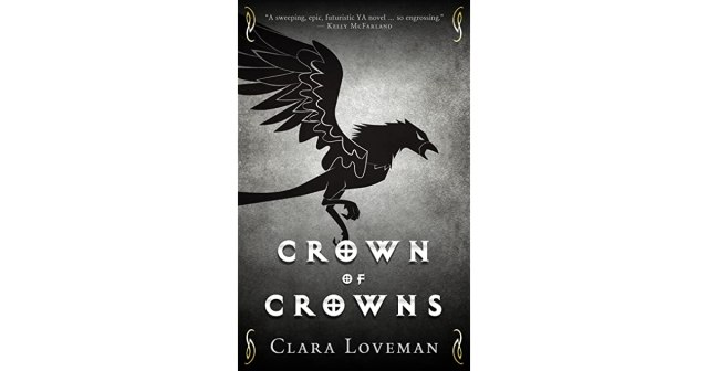 Clara Loveman discusses her fantastic debut novel Crown of Crowns
