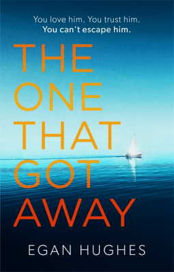 The One That Got Away by Egan Hughes is unputdownable