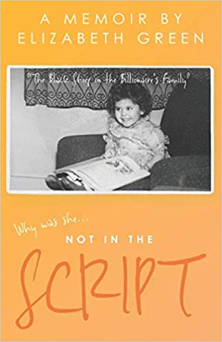 Not In The Script by Elizabeth Green is an honest and inspiring read about living in Sir Philip Green's shadow