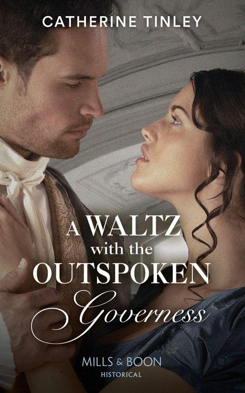 A Waltz with the Outspoken Governess by Catherine Tinley is a witty  and romantic read