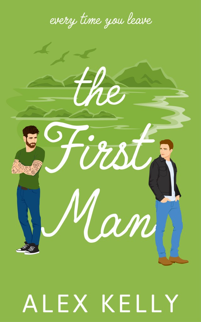 The First Man by Alex Kelly is a heartwarming romance