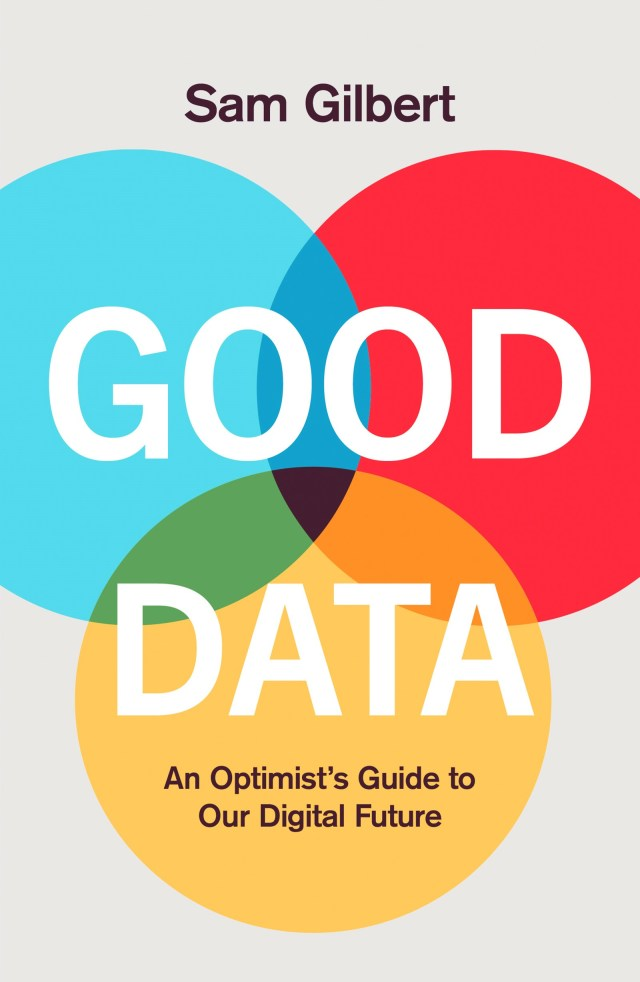 Good Data: An Optimist's Guide to Our Digital Futureby Sam Gilbert