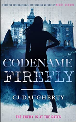 Codename Firefly is the new dark and thrilling read from CJ Daugherty