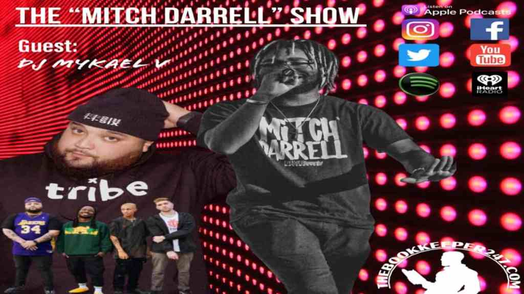 the Mitch Darrell Show episode 7 with Guest DJ Mykael V (#indiextribe) (Season 2)