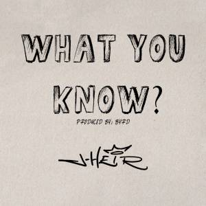 J-Heir Drops 'What You Know?'
