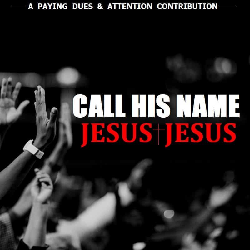 "New Life Drops ""Call His Name (Jesus Jesus)"""