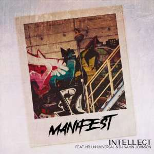 "iNTELLECT, ""Manifest"" featuring MR. UNI UNIVERSAL:"