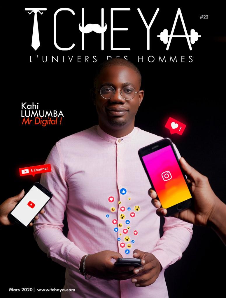 Kahi Lumumba, Monsieur Digital TCHEYA Mars 2020