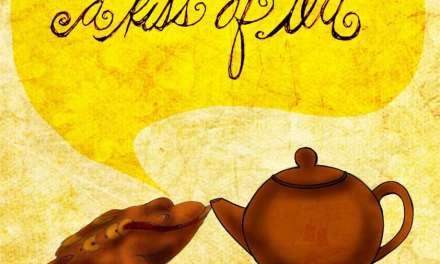 What My Tea Says to Me: A Kiss of Tea