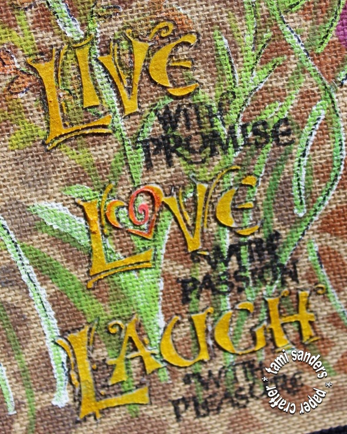 live love laugh wallhanging - tcw,the crafter's workshop,home decor,burlap decor,garden, flowers, inked stencil,vera style,tami sanders -2 shwm