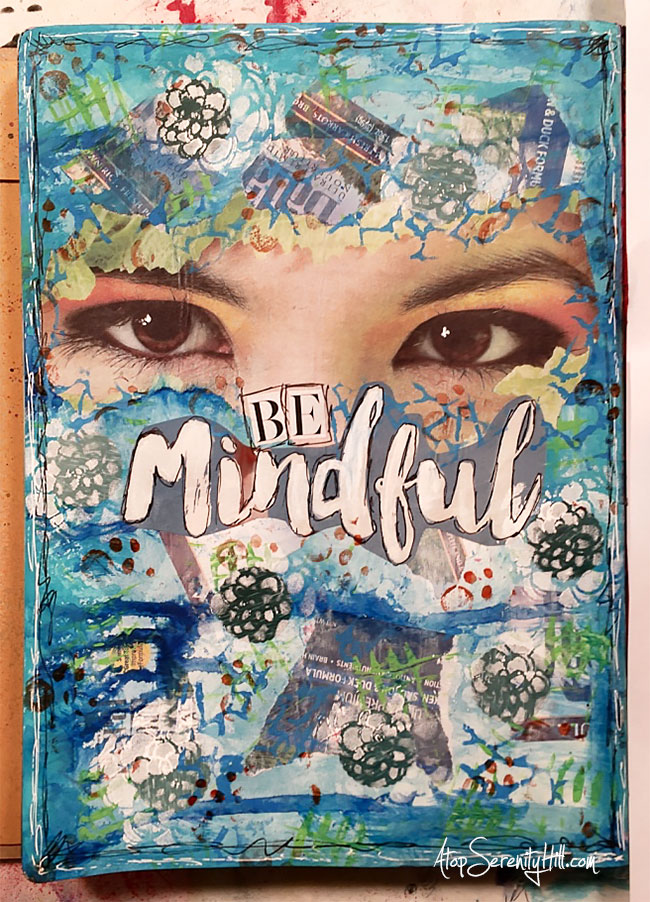 Be Mindful art journal page and process video using stencils from The Crafter's Workshop and prompts from Mike Deakin's Mission Inspiration • AtopSerenityHill.com #stencils #artjournal #mixedmedia