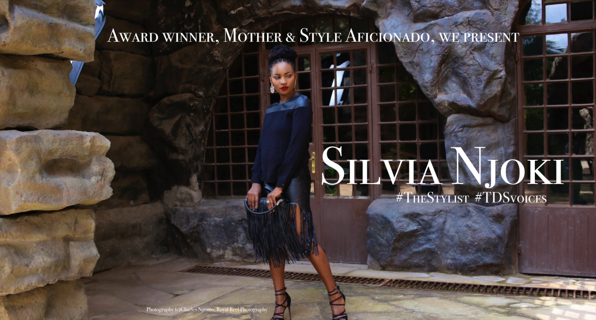Award winner, Mother & Style Aficionado, we present Silvia Njoki Kamau #TheStylist #Series #tdsvoices