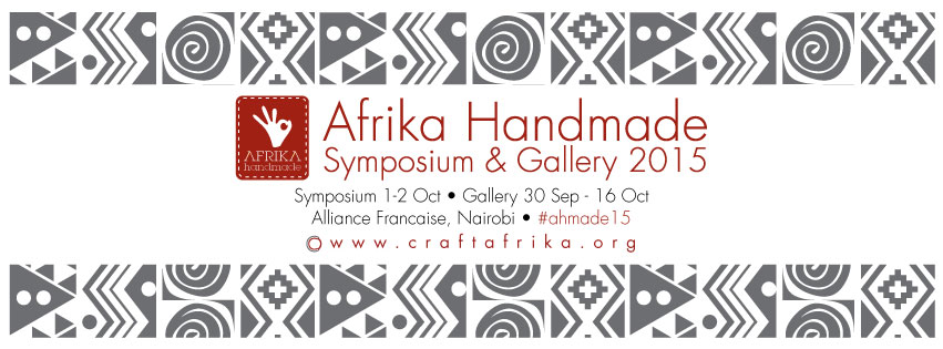 Afrika Handmade Symposium and Gallery 2015 at Alliance Française Nairobi from 30th September to 16th October 2015 #ahmade2015